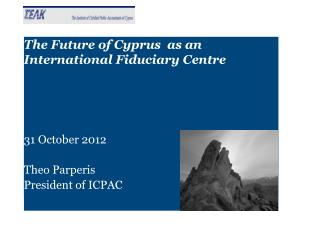 The Future of Cyprus  as an  International Fiduciary Centre
