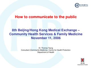 How to communicate to the public 8th Beijing/Hong Kong Medical Exchange – Community Health Services & Family Medicin
