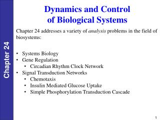 Dynamics and Control  of Biological Systems