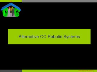 Alternative CC Robotic Systems