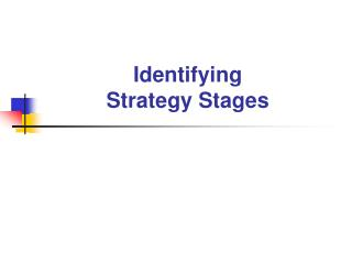 Identifying  Strategy Stages