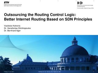 Outsourcing the Routing Control Logic:  Better Internet Routing Based on SDN Principles