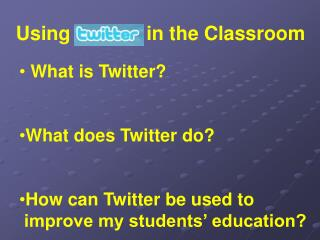 Using              in the Classroom