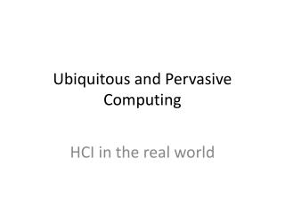 Ubiquitous and Pervasive Computing