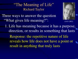 """The Meaning of Life"" Richard Taylor"