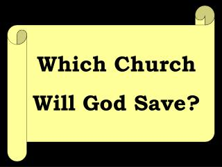 Which Church  Will God Save?
