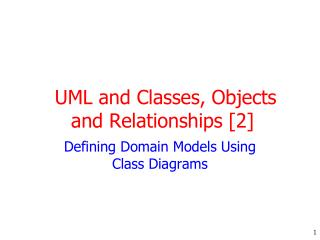 UML and Classes, Objects and Relationships [2]