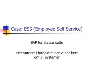 Case: ESS (Employee Self Service)
