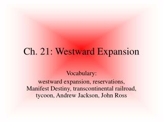 Ch. 21: Westward Expansion