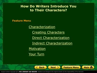 Characterization Creating Characters Direct Characterization Indirect Characterization Motivation Your Turn