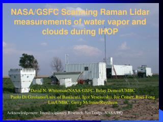 NASA/GSFC Scanning Raman Lidar measurements of water vapor and clouds during IHOP