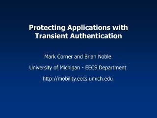 Protecting Applications with Transient Authentication