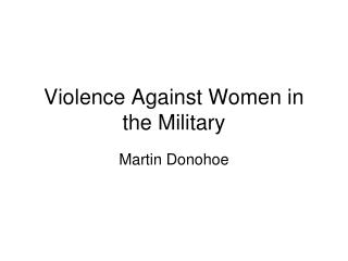 Violence Against Women in the Military