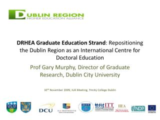 DRHEA Graduate Education Strand: Repositioning the Dublin Region as an International Centre for Doctoral Education