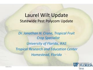 Laurel Wilt Update Statewide Pest Polycom Update