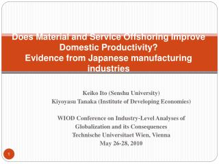 Does Material and Service  Offshoring  Improve Domestic Productivity? Evidence from Japanese manufacturing  industries