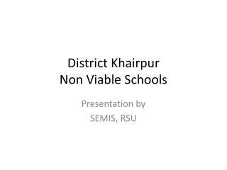 District  Khairpur Non Viable Schools