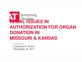 LEGAL ISSUES IN AUTHORIZATION FOR ORGAN DONATION IN MISSOURI & KANSAS