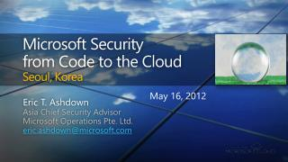 Microsoft Security  from Code to the Cloud Seoul, Korea