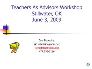 Teachers As Advisors Workshop Stillwater, OK June 3, 2009