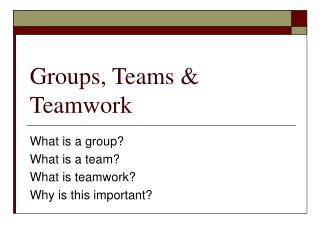 Groups, Teams & Teamwork