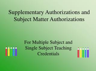 Supplementary Authorizations and Subject Matter Authorizations