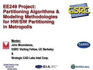 EE249 Project: Partitioning Algorithms &  Modeling Methodologies  for HW/SW Partitioning  in Metropolis