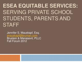 ESEA EQUITABLE SERVICES: SERVING PRIVATE SCHOOL STUDENTS, PARENTS AND STAFF