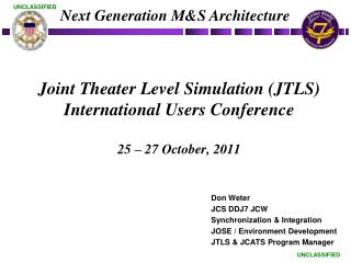Joint Theater Level Simulation (JTLS) International Users Conference 25 – 27 October, 2011