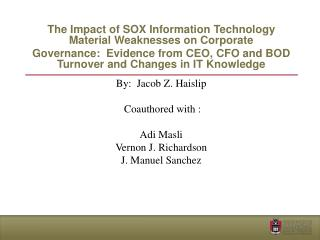 By:  Jacob Z. Haislip   Coauthored with :    Adi Masli  Vernon J. Richardson J. Manuel Sanchez