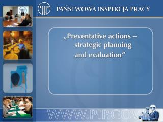 Preventative actions   strategic planning  and evaluation