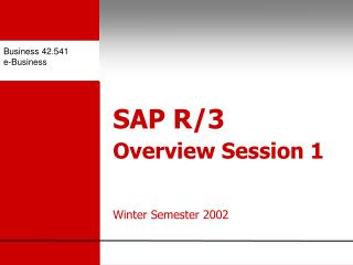 SAP R/3  Overview Session 1 Winter Semester 2002