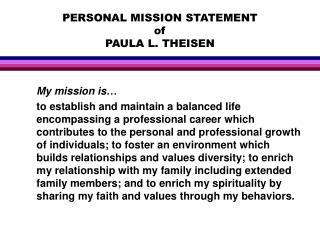 PERSONAL MISSION STATEMENT of PAULA L. THEISEN