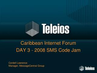 Caribbean Internet Forum DAY 3 - 2008 SMS Code Jam