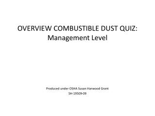 OVERVIEW COMBUSTIBLE DUST QUIZ: Management Level