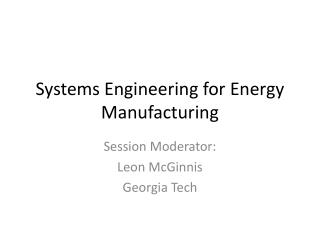 Systems Engineering for Energy Manufacturing