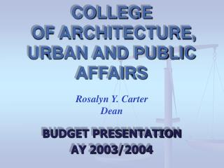 COLLEGE  OF ARCHITECTURE, URBAN AND PUBLIC AFFAIRS