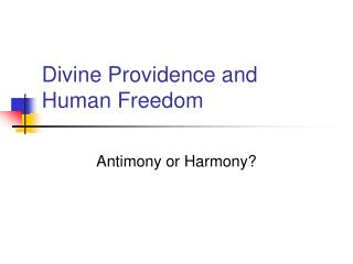 Divine Providence and  Human Freedom