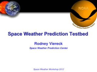 Space Weather Prediction  Testbed