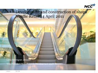 Development and construction of shops Nordic Retail 14 April 2011
