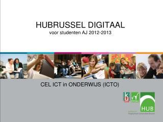 HUBRUSSEL DIGITAAL voor studenten  AJ 2012-2013
