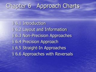 Chapter 6   Approach Charts