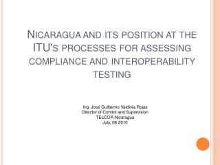 Nicaragua and its position at the ITU's processes for assessing compliance and interoperability testing