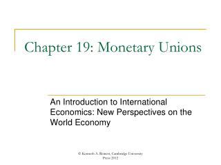 Chapter 19: Monetary Unions
