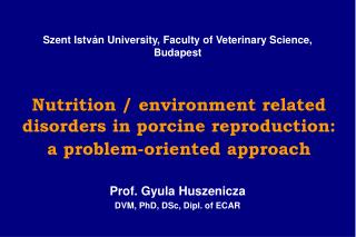 Nutrition / environment related disorders in porcine reproduction:  a problem-oriented approach