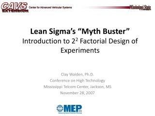 "Lean Sigma's ""Myth Buster""  Introduction to 2 2  Factorial Design of Experiments"
