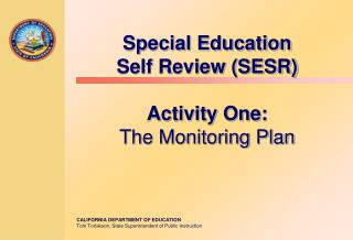 Special Education  Self Review (SESR) Activity One: The Monitoring Plan