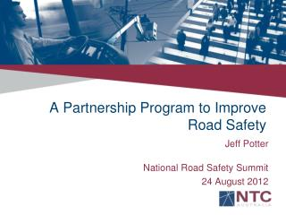 A  Partnership Program to Improve Road Safety