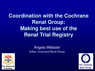 Coordination with the Cochrane Renal Group:  Making best use of the Renal Trial Registry