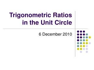 Trigonometric Ratios in the Unit Circle